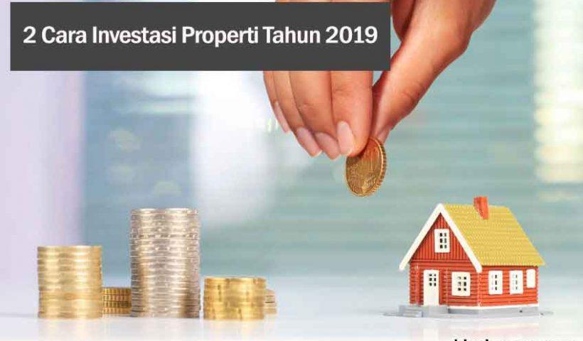 2 Cara Investasi Properti di 2019